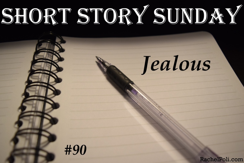 Short Story Sunday 90 Jealous