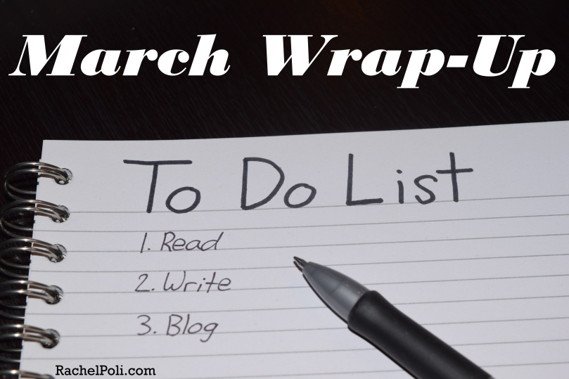 march 2016 wrap up rachel poli