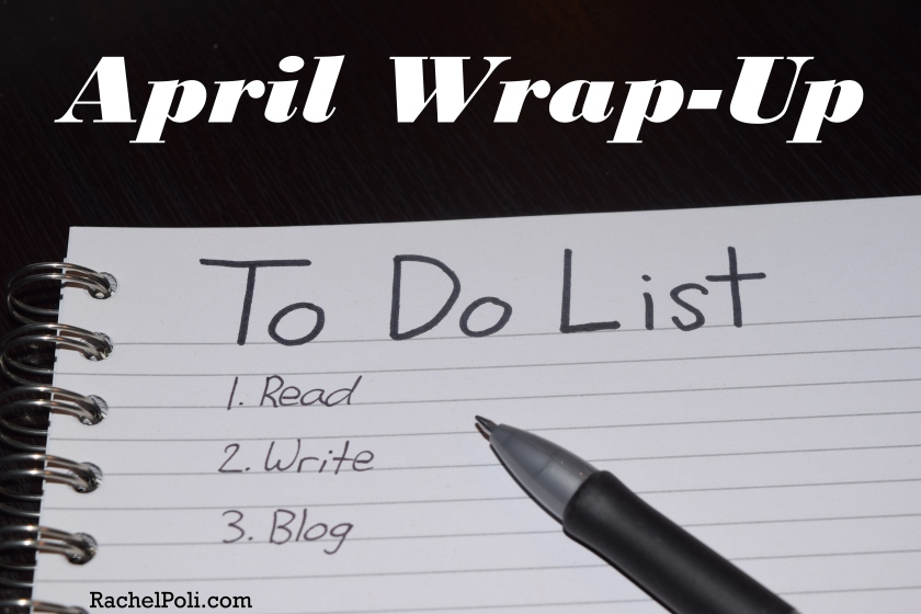 april 2016 wrap up rachel poli
