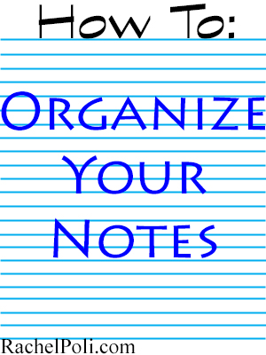 how to organize your notes rachel poli