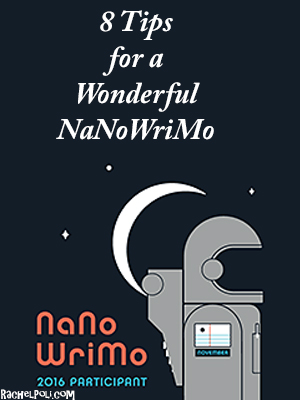 8 Tips for a Wonderful NaNoWriMo