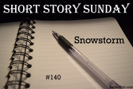 Short Story Sunday 140: Snowstorm