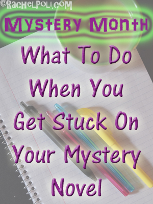 What to do when you get stuck writing a mystery novel