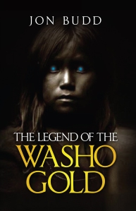 The Legend of the Washo Gold by Jon Budd