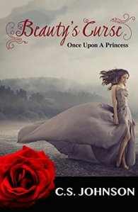 Beauty's Curse(Once Upon A Princess book 1) by C.S. Johnson | Book Review