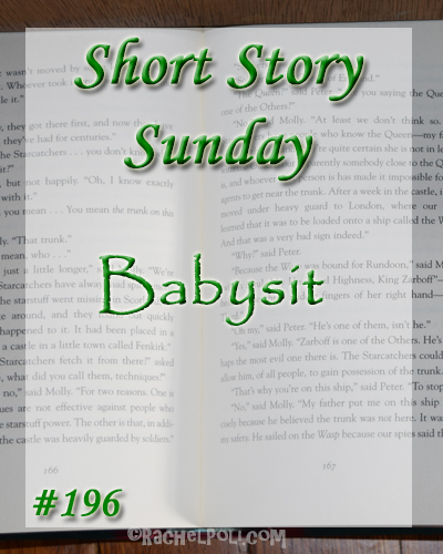 "Short Story: ""Babysit"" 