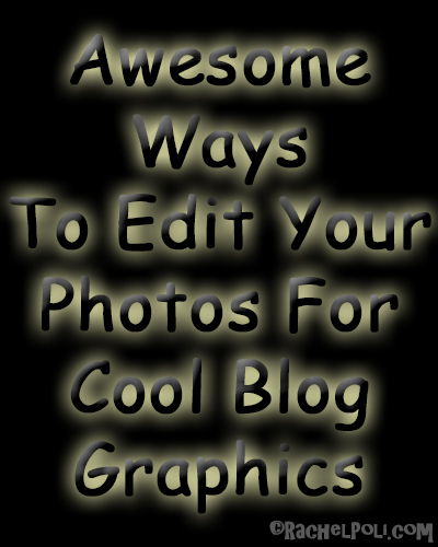 How to edit photos for your blog | Blogging | photo editing | RachelPoli.com
