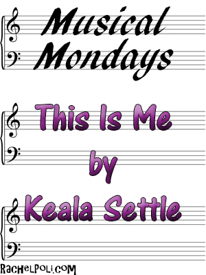 This Is Me by Keala Settle | Musical Mondays | Inspiration | The Greatest Showman | RachelPoli.com